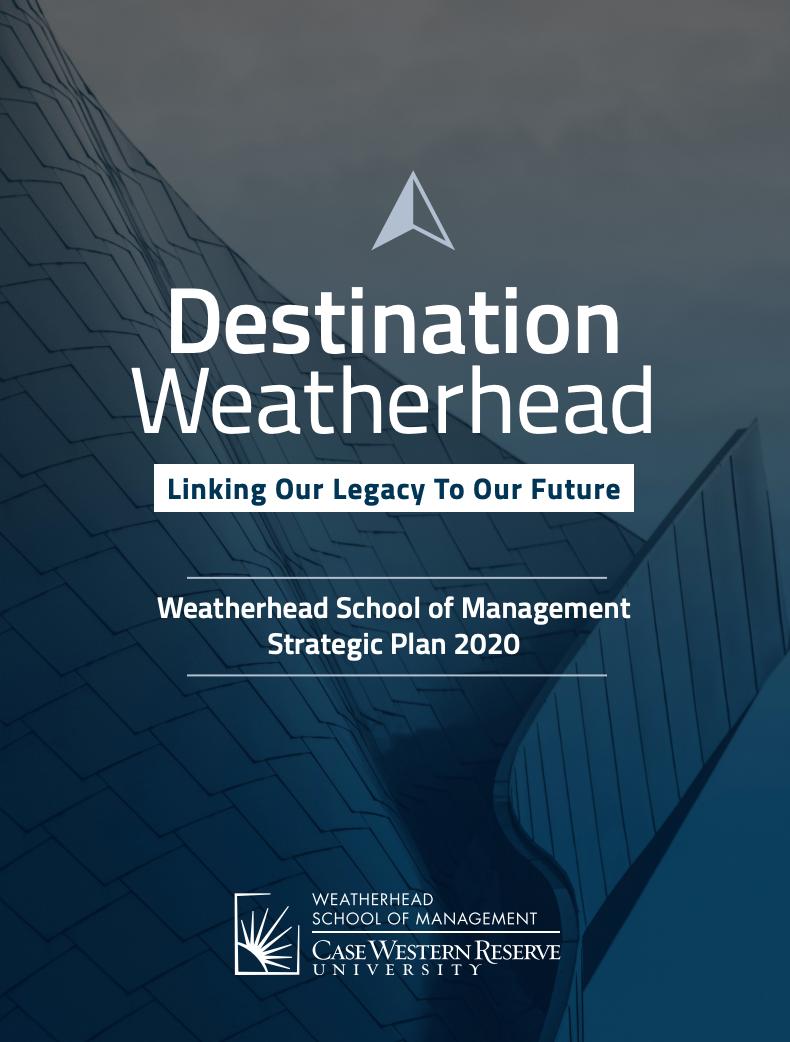 Weatherhead School of Management Unveils 2020 Strategic Plan: Destination Weatherhead